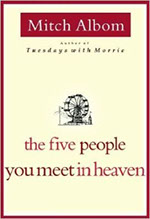 The Five People You Meet In Heaven, by Mitch Albom