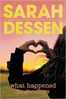 What Happened To Goodbye, by Sarah Dessen